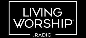 LivingWorship.Radio®